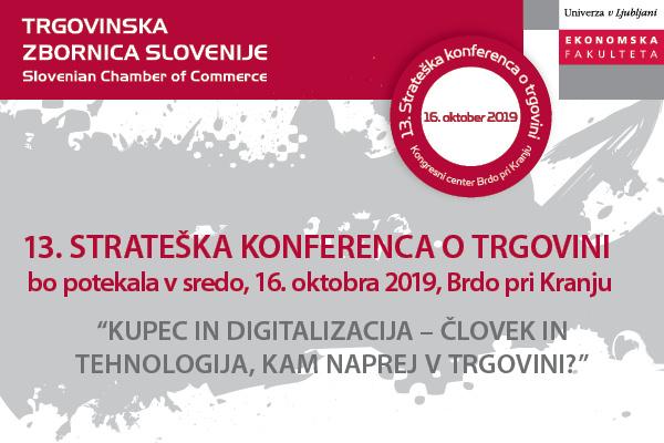 13. Strateška konferenca o trgovini - Brdo pri Kranju, 16. 10. 2019
